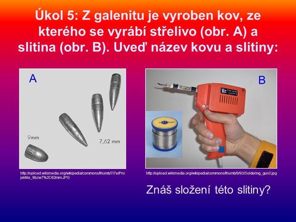Úkol 5: Z galenitu je vyroben kov, ze kterého se vyrábí střelivo (obr.