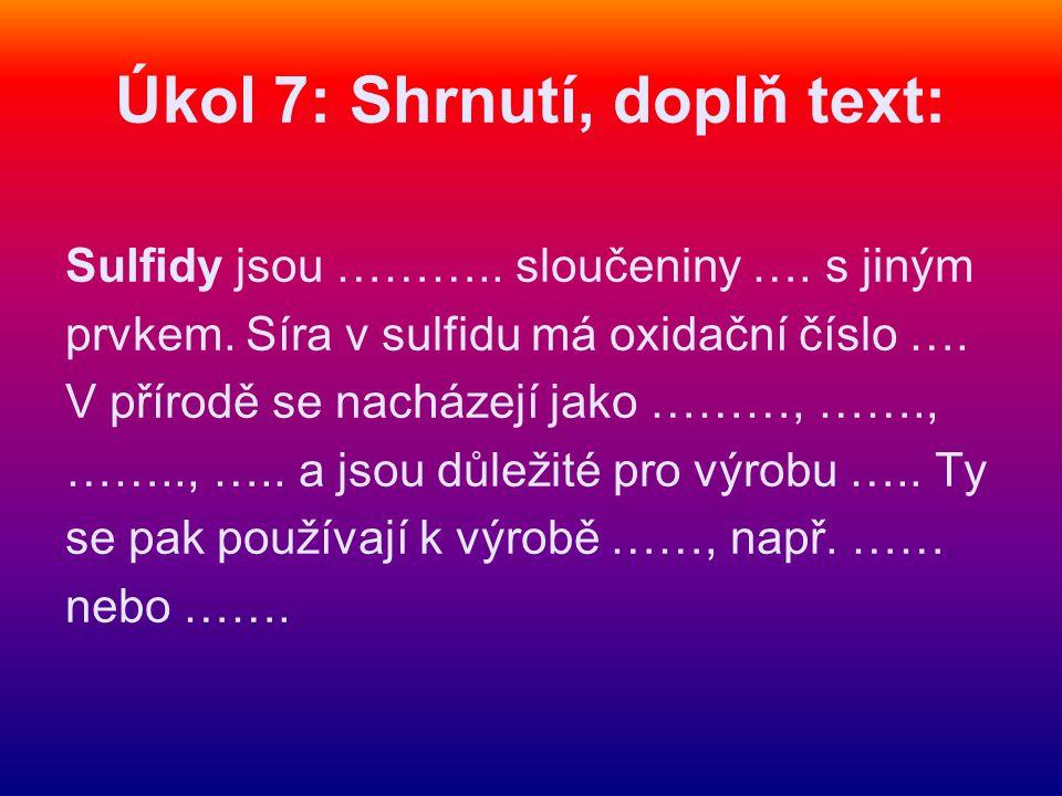 Úkol 7: Shrnutí, doplň text: Sulfidy jsou ……….. sloučeniny ….