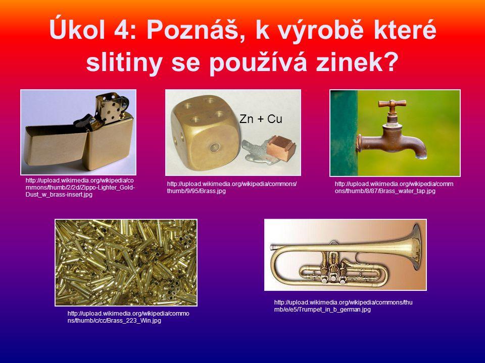 Úkol 4: Poznáš, k výrobě které slitiny se používá zinek.