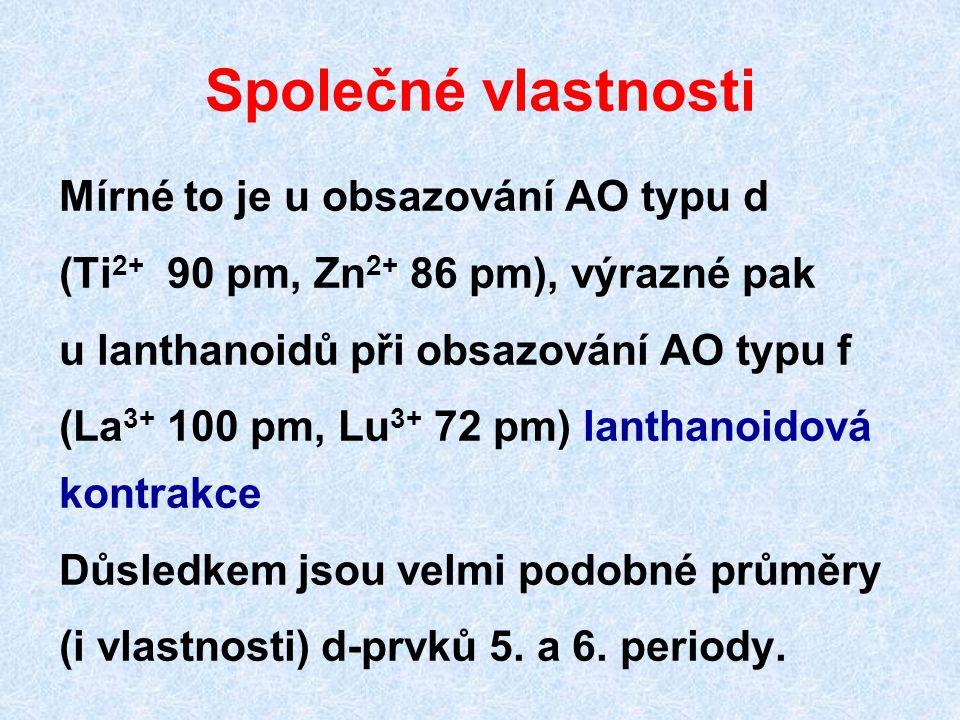 Společné vlastnosti Mírné to je u obsazování AO typu d (Ti 2+ 90 pm, Zn 2+ 86 pm), výrazné pak u lanthanoidů při obsazování AO typu f (La 3+ 100 pm, L