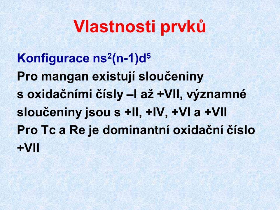 Vlastnosti prvků Konfigurace ns 2 (n-1)d 5 Pro mangan existují sloučeniny s oxidačními čísly –I až +VII, významné sloučeniny jsou s +II, +IV, +VI a +V
