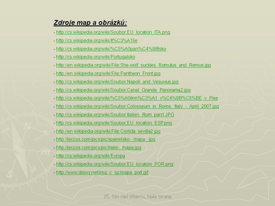 Zdroje map a obrázků: - http://cs.wikipedia.org/wiki/Soubor:EU_location_ITA.pnghttp://cs.wikipedia.org/wiki/Soubor:EU_location_ITA.png - http://cs.wik
