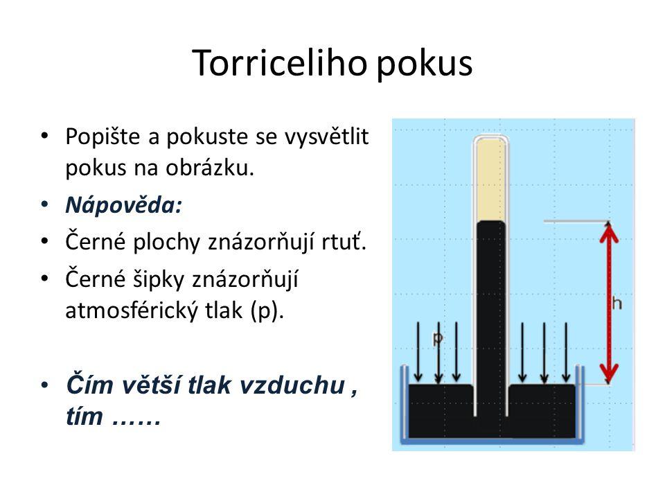 Torriceliho pokus Popište a pokuste se vysvětlit pokus na obrázku. Nápověda: Černé plochy znázorňují rtuť. Černé šipky znázorňují atmosférický tlak (p