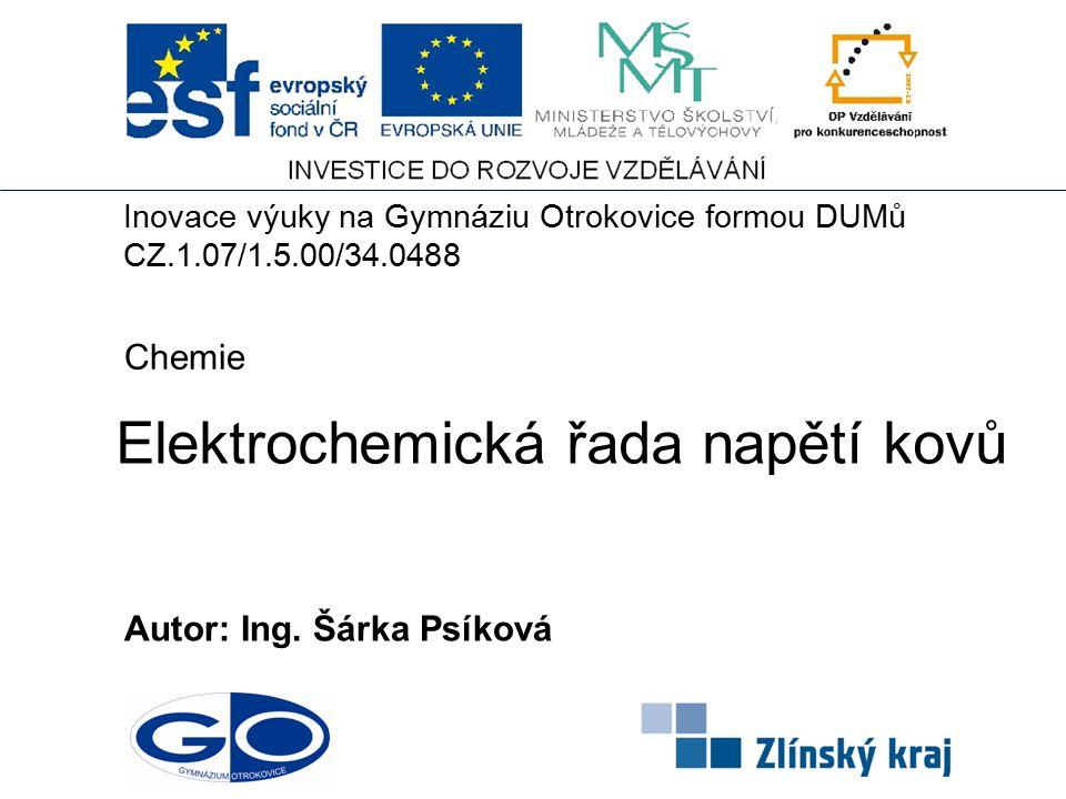 Elektrochemická řada napětí kovů Autor: Ing.