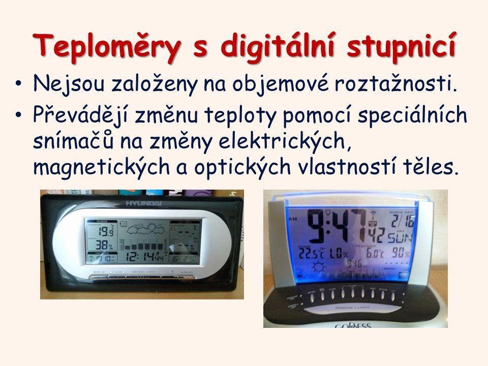 Teploměry s digitální stupnicí Nejsou založeny na objemové roztažnosti.