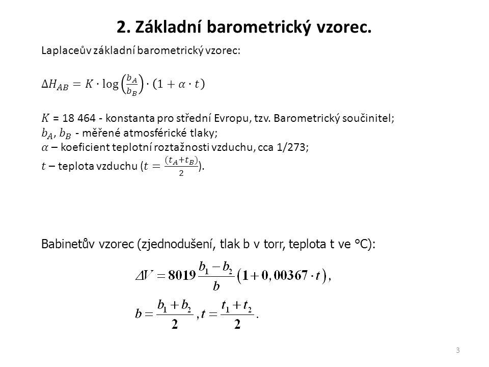 3 2. Základní barometrický vzorec. Babinetův vzorec (zjednodušení, tlak b v torr, teplota t ve °C):