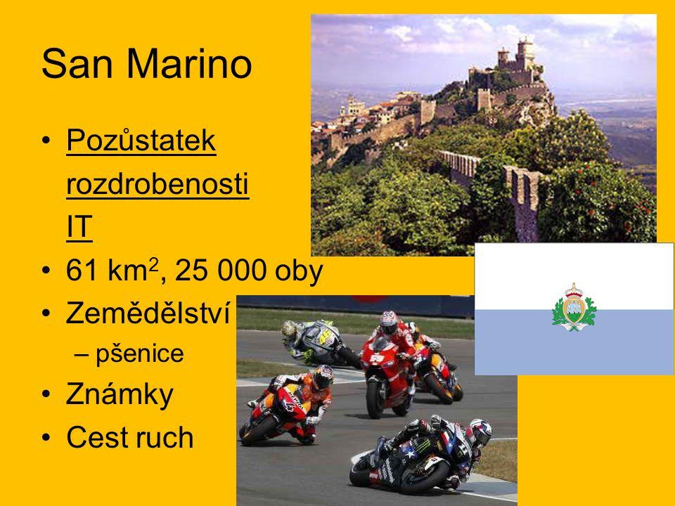 San Marino Pozůstatek rozdrobenosti IT 61 km 2, 25 000 oby Zemědělství –pšenice Známky Cest ruch