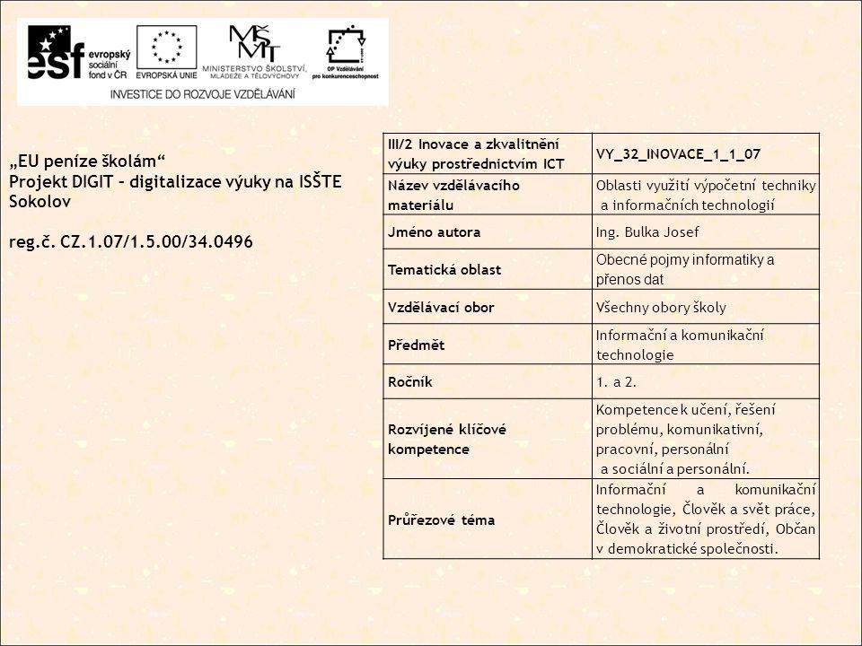 """""""EU peníze školám"""" Projekt DIGIT – digitalizace výuky na ISŠTE Sokolov reg.č. CZ.1.07/1.5.00/34.0496 III/2 Inovace a zkvalitnění výuky prostřednictvím"""