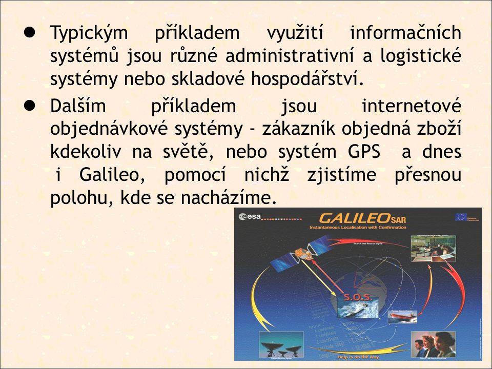 Typickým příkladem využití informačních systémů jsou různé administrativní a logistické systémy nebo skladové hospodářství. Dalším příkladem jsou inte