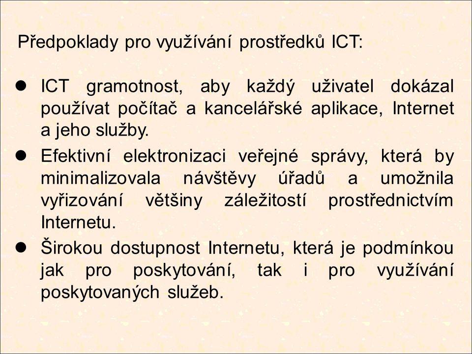 Předpoklady pro využívání prostředků ICT: ICT gramotnost, aby každý uživatel dokázal používat počítač a kancelářské aplikace, Internet a jeho služby.