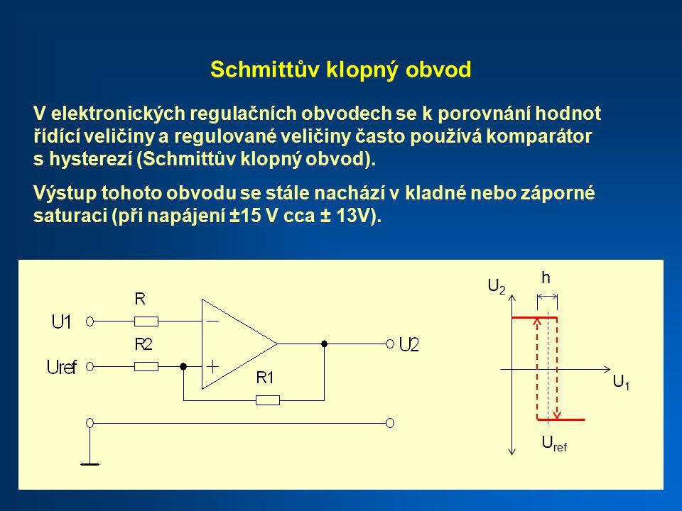 Schmittův klopný obvod V elektronických regulačních obvodech se k porovnání hodnot řídící veličiny a regulované veličiny často používá komparátor s hysterezí (Schmittův klopný obvod).