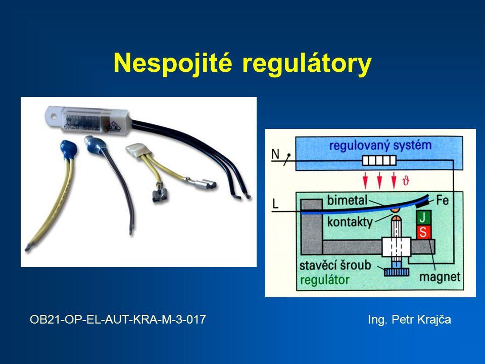 U nespojitých regulátorů nezávisí výstupní (akční) veličina spojitě na vstupní veličině.