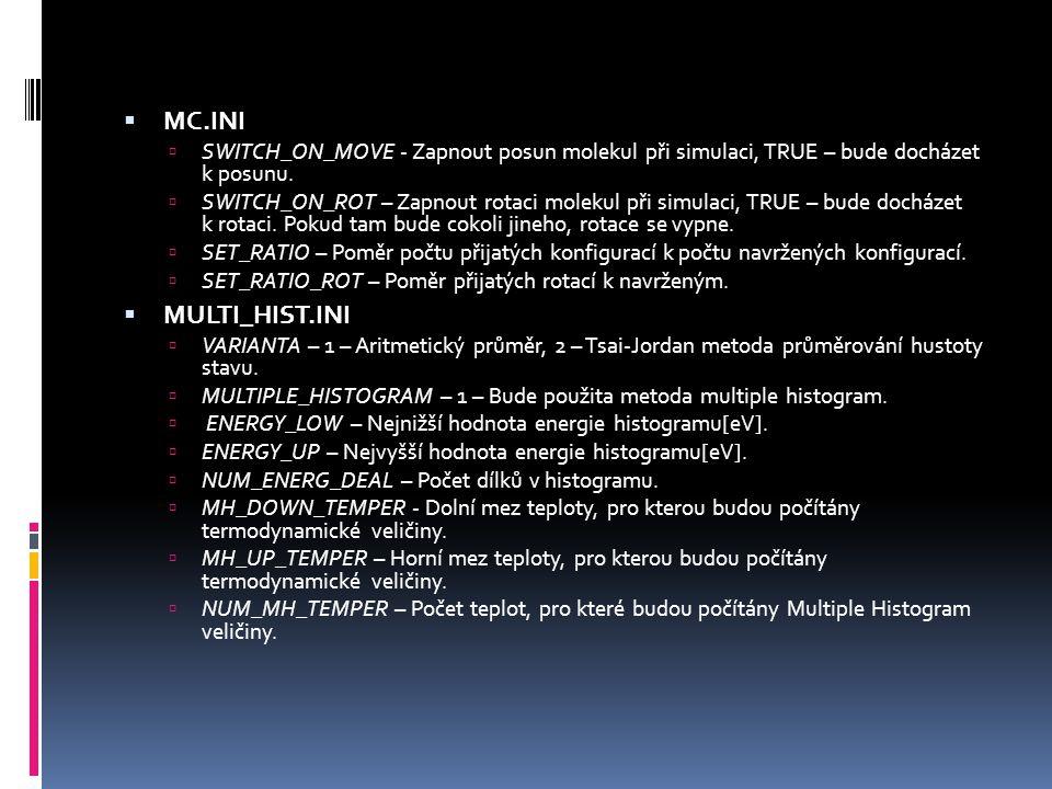  MC.INI  SWITCH_ON_MOVE - Zapnout posun molekul při simulaci, TRUE – bude docházet k posunu.