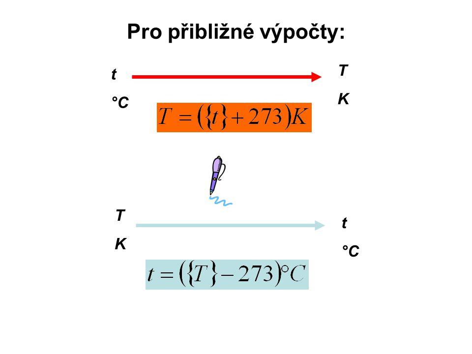 Pro přibližné výpočty: t °C TKTK TKTK t °C