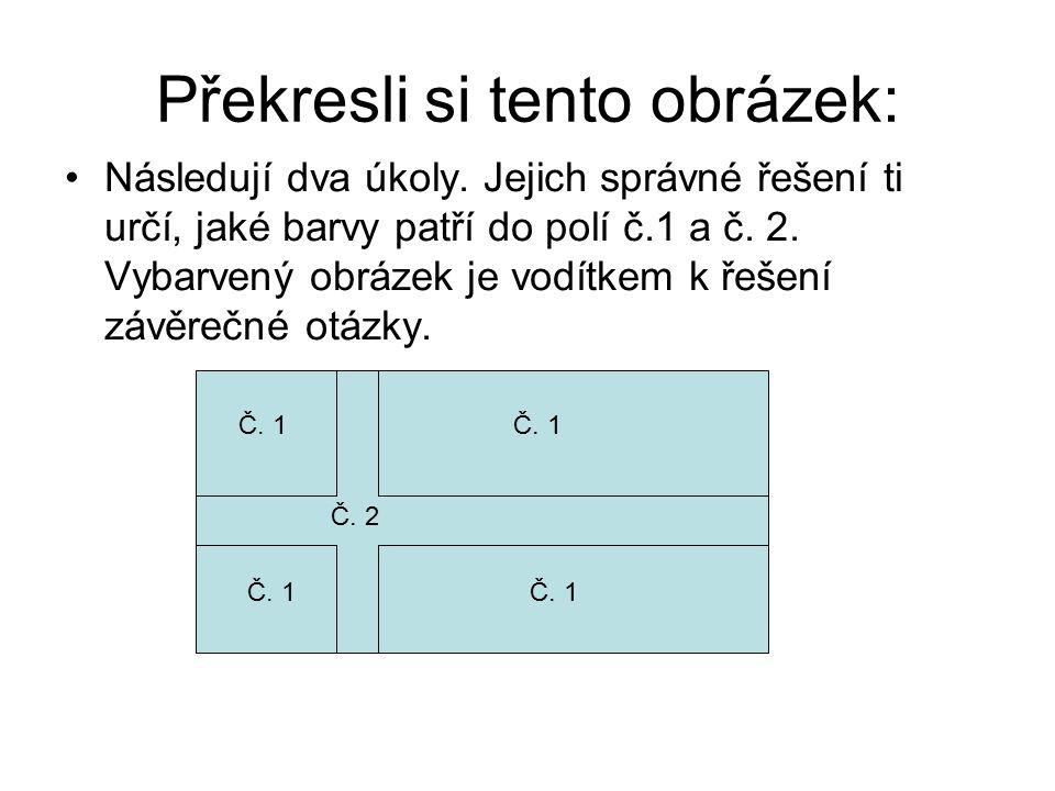 Překresli si tento obrázek: Následují dva úkoly.