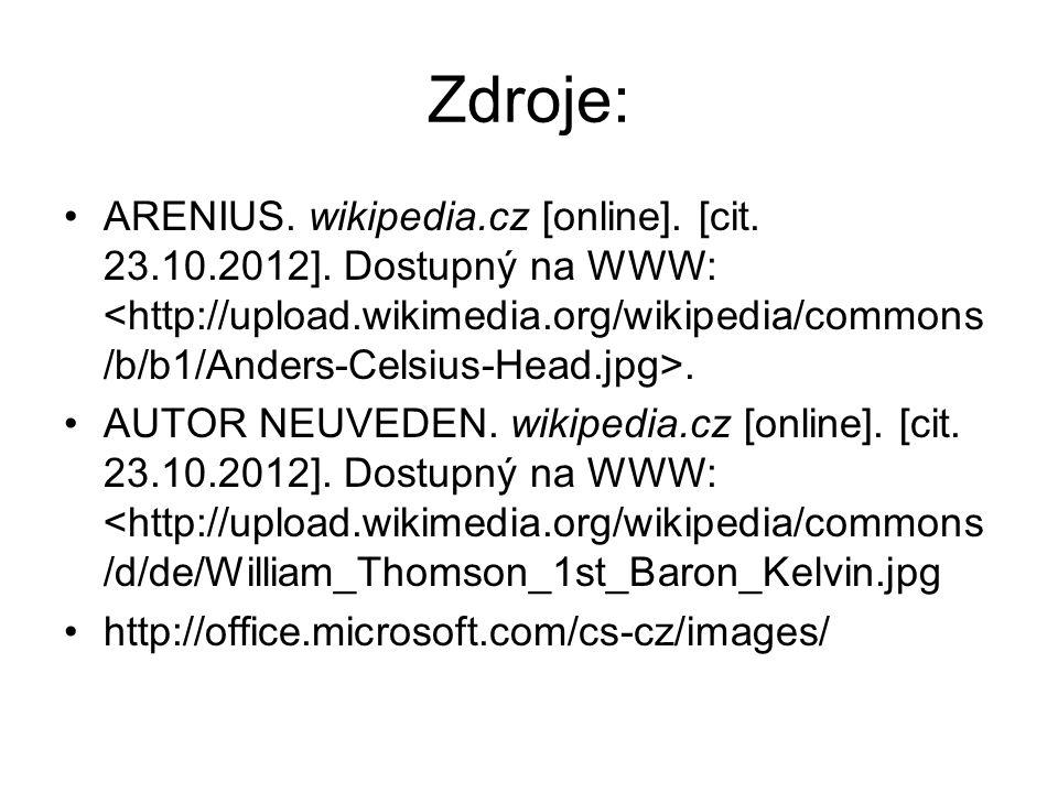 Zdroje: ARENIUS. wikipedia.cz [online]. [cit. 23.10.2012].