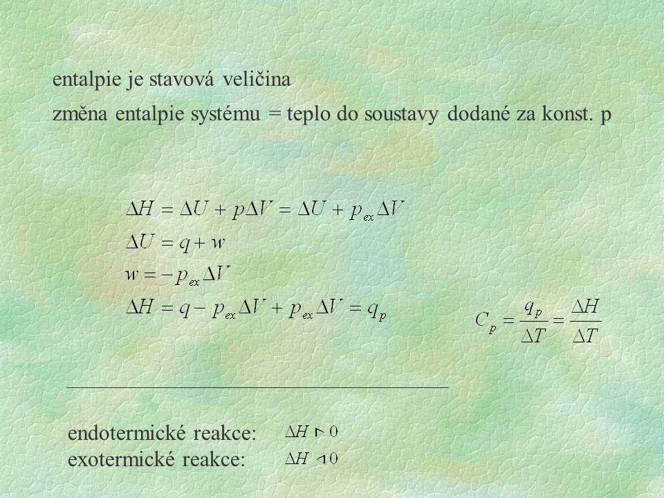 měření  H – kalorimetricky ´coffee cup calorimetry´ pro měření změny entalpie při fázových přechodech (tání, sublimace,...), pro měření změny entalpie při neutralizační reakci diferenční skenovací kalorimetr: měří se rozdíl tepla dodaného vzorku a tepla dodaného srovnávacímu materiálu, který nepodléhá fyzikální či chemické změně