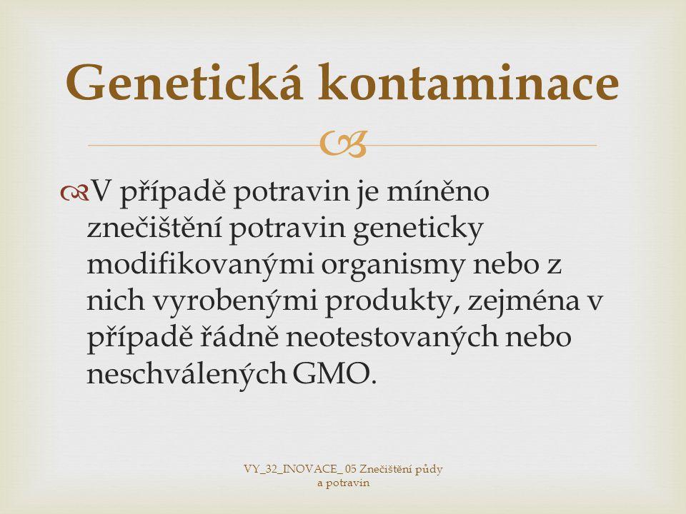   V případě potravin je míněno znečištění potravin geneticky modifikovanými organismy nebo z nich vyrobenými produkty, zejména v případě řádně neotestovaných nebo neschválených GMO.