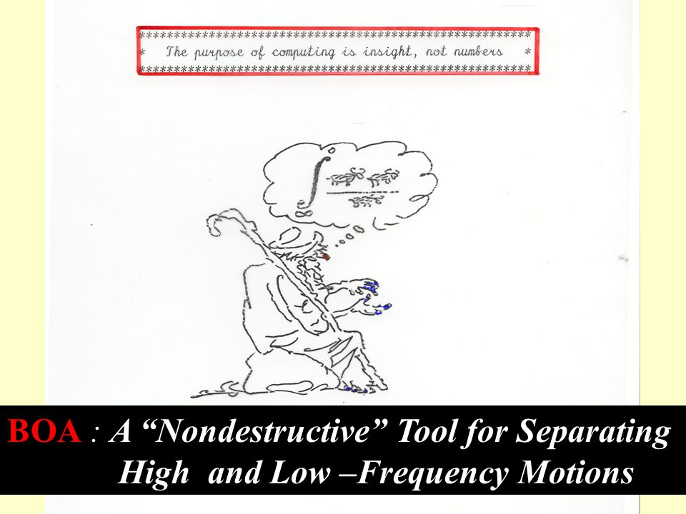 "BOA : A ""Nondestructive"" Tool for Separating High and Low –Frequency Motions"
