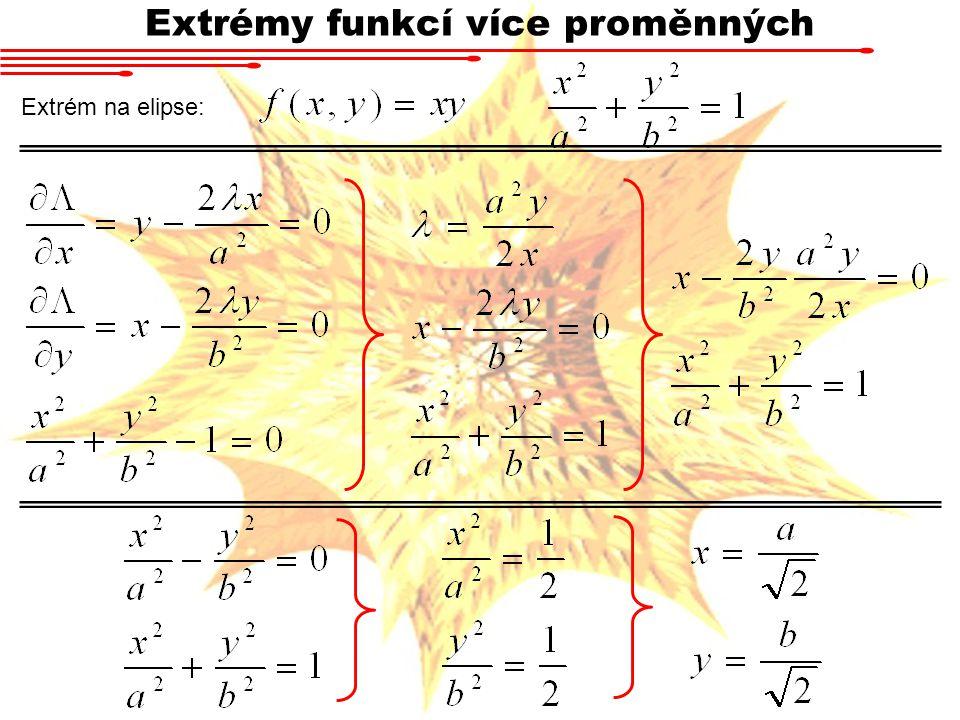 Extrémy funkcí více proměnných Extrém na elipse:
