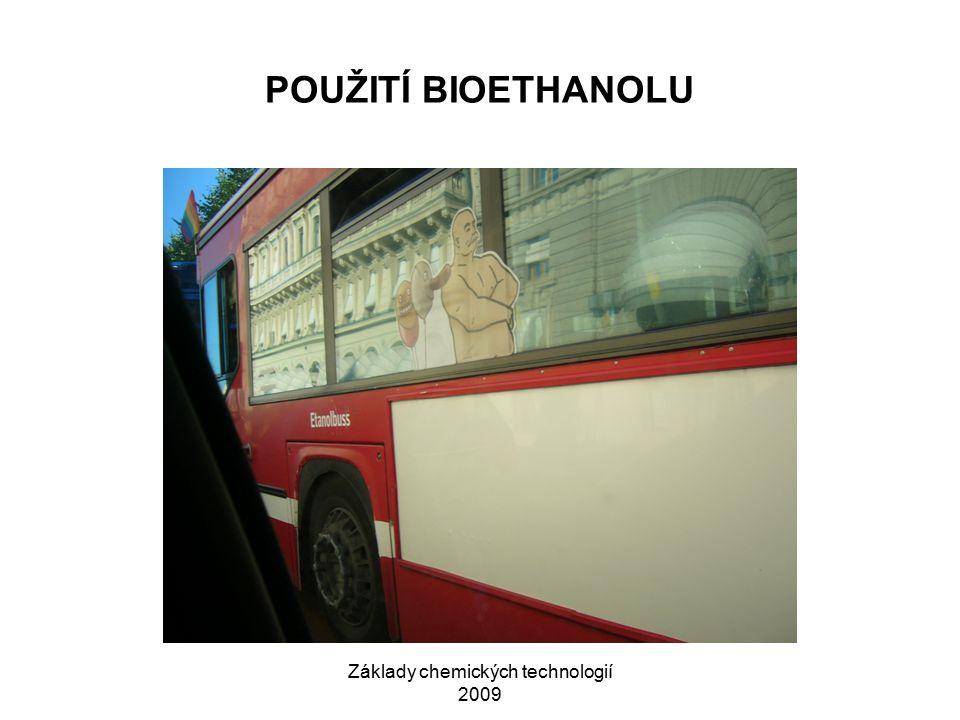 Základy chemických technologií 2009 POUŽITÍ BIOETHANOLU