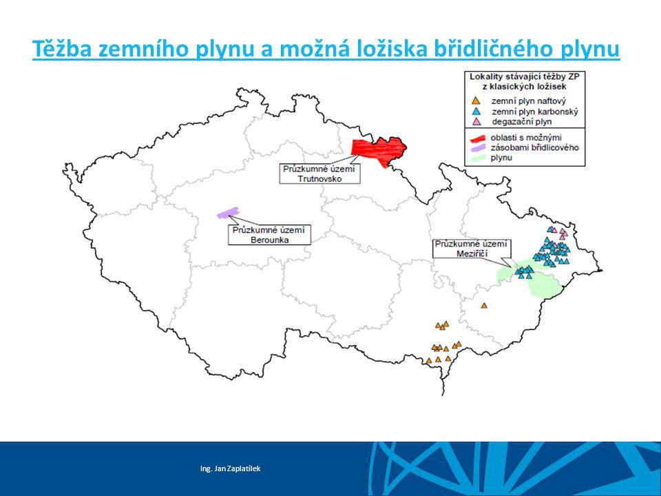 Ing. Jan Zaplatílek Těžba zemního plynu a možná ložiska břidličného plynu