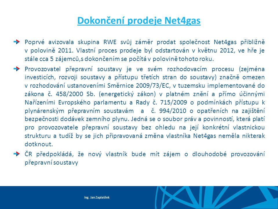 Ing. Jan Zaplatílek Dokončení prodeje Net4gas Poprvé avizovala skupina RWE svůj záměr prodat společnost Net4gas přibližně v polovině 2011. Vlastní pro