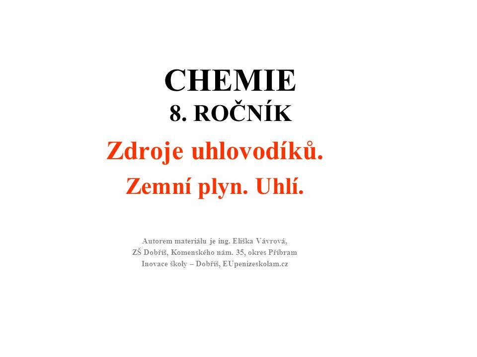 Použitá literatura a materiály: Chemie pro 8.Ročník Šramko a kol.
