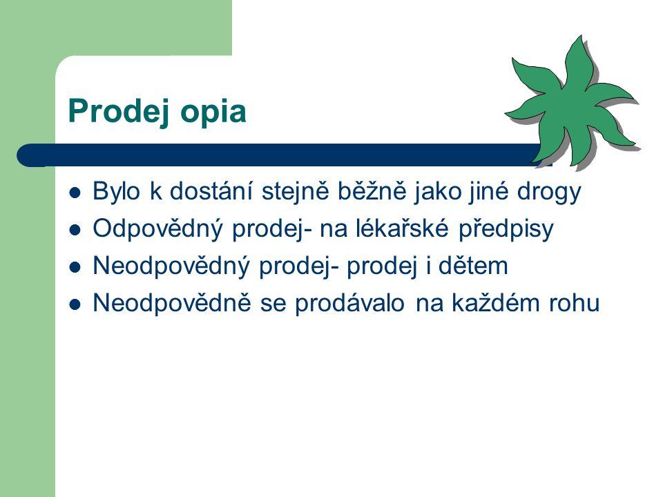 Použití opia Pro utišení bolesti Na spaní Pro lepší náladu pacientů Proti různým nervovým tikům Nemocným dětem Zlobivým nemluvňatům