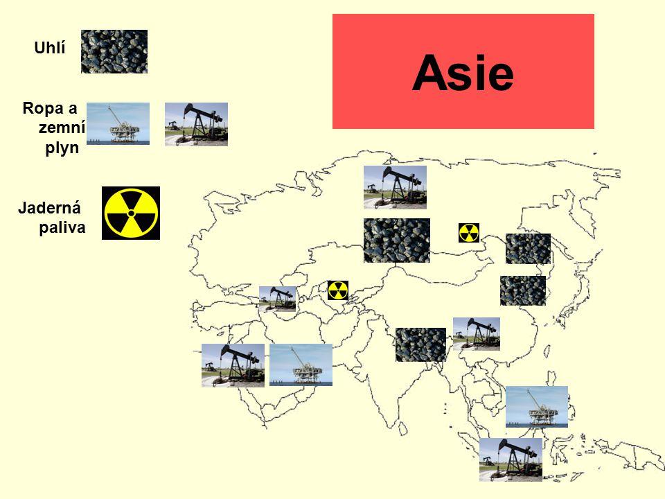 Asie Uhlí Ropa a zemní plyn Jaderná paliva