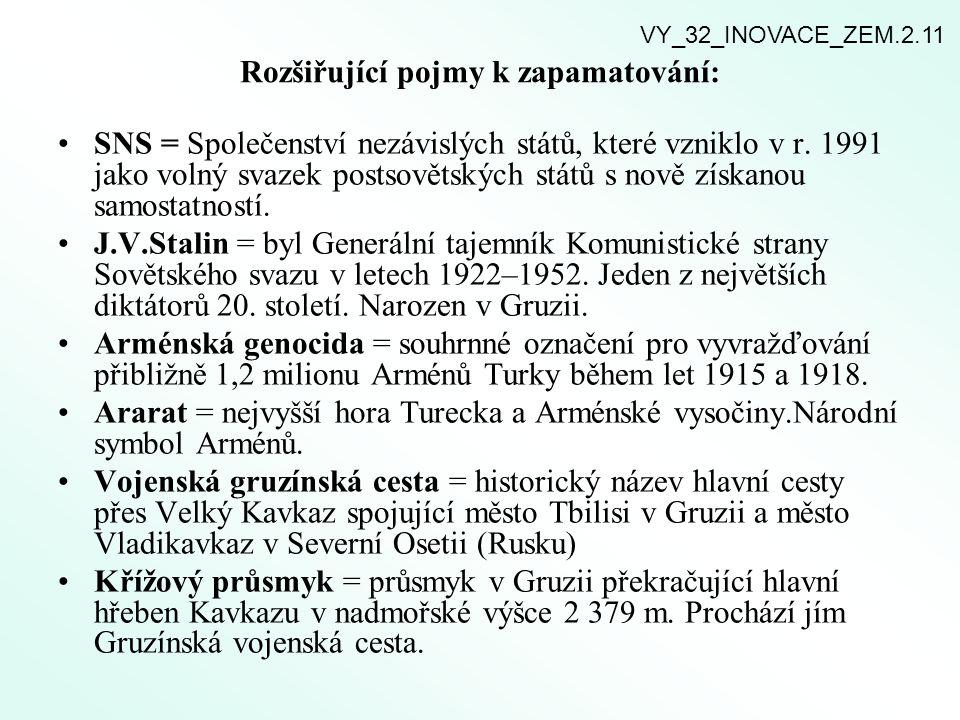 Rozšiřující pojmy k zapamatování: SNS = Společenství nezávislých států, které vzniklo v r. 1991 jako volný svazek postsovětských států s nově získanou