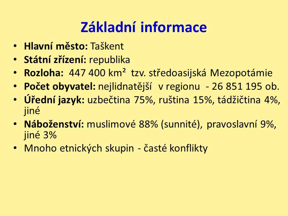 Základní informace Hlavní město: Taškent Státní zřízení: republika Rozloha: 447 400 km² tzv. středoasijská Mezopotámie Počet obyvatel: nejlidnatější v