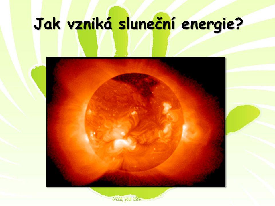 Jak vzniká sluneční energie
