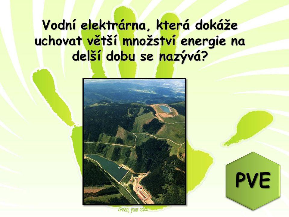 Vodní elektrárna, která dokáže uchovat větší množství energie na delší dobu se nazývá? PVE