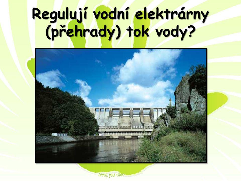 Regulují vodní elektrárny (přehrady) tok vody?