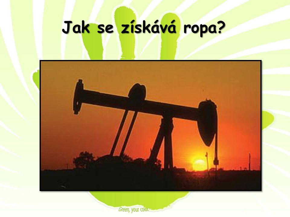 Jak se získává ropa?