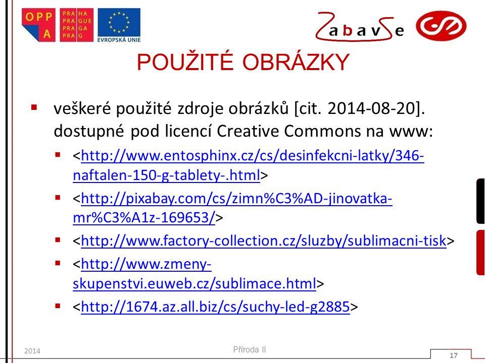 POUŽITÉ OBRÁZKY  veškeré použité zdroje obrázků [cit. 2014-08-20]. dostupné pod licencí Creative Commons na www:  http://www.entosphinx.cz/cs/desinf