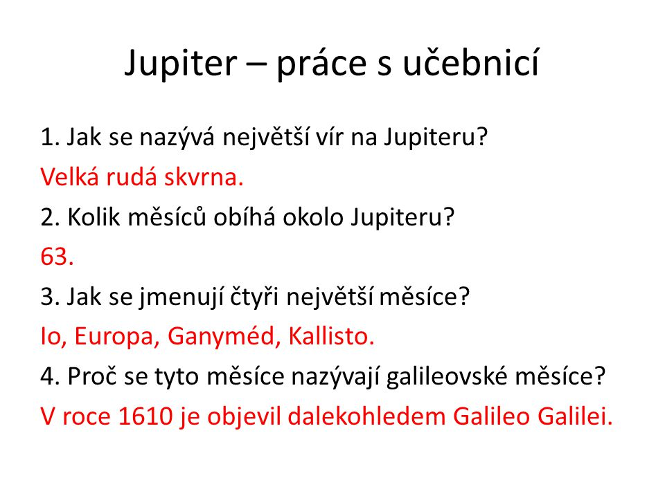 Jupiter – práce s učebnicí 1.Jak se nazývá největší vír na Jupiteru.