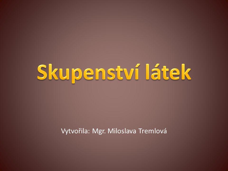 Vytvořila: Mgr. Miloslava Tremlová