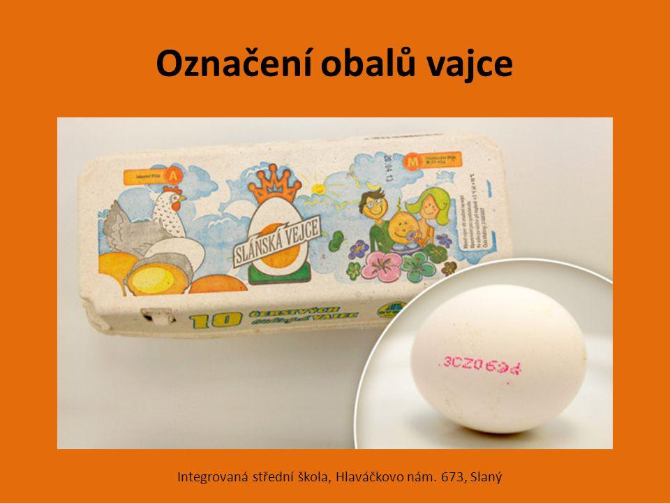 Označení obalů vajce Integrovaná střední škola, Hlaváčkovo nám. 673, Slaný