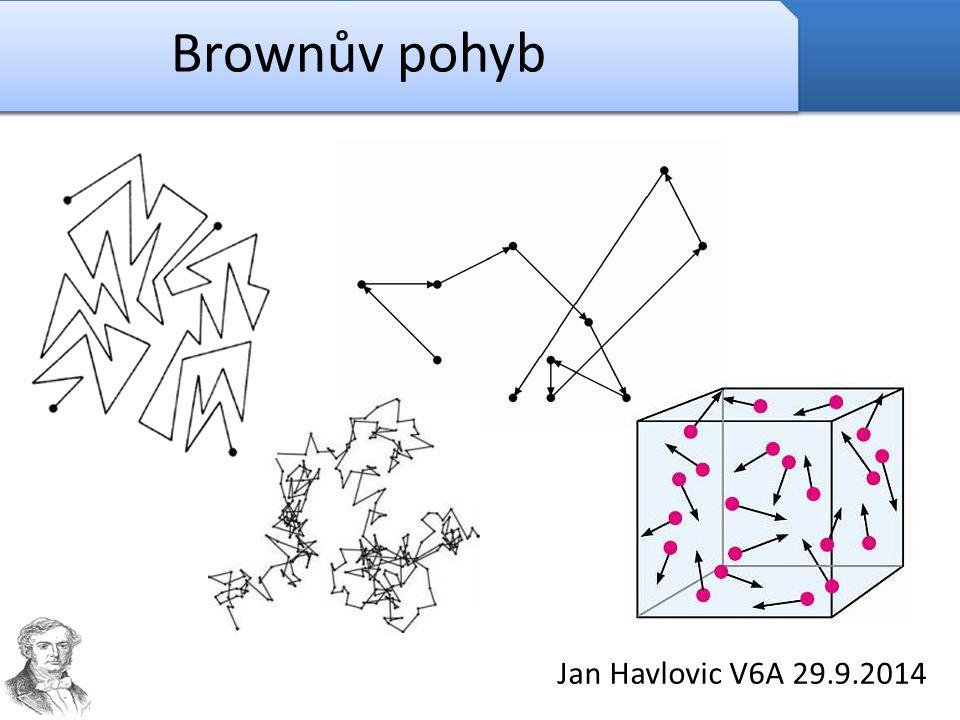 Jan Havlovic V6A 29.9.2014 Brownův pohyb