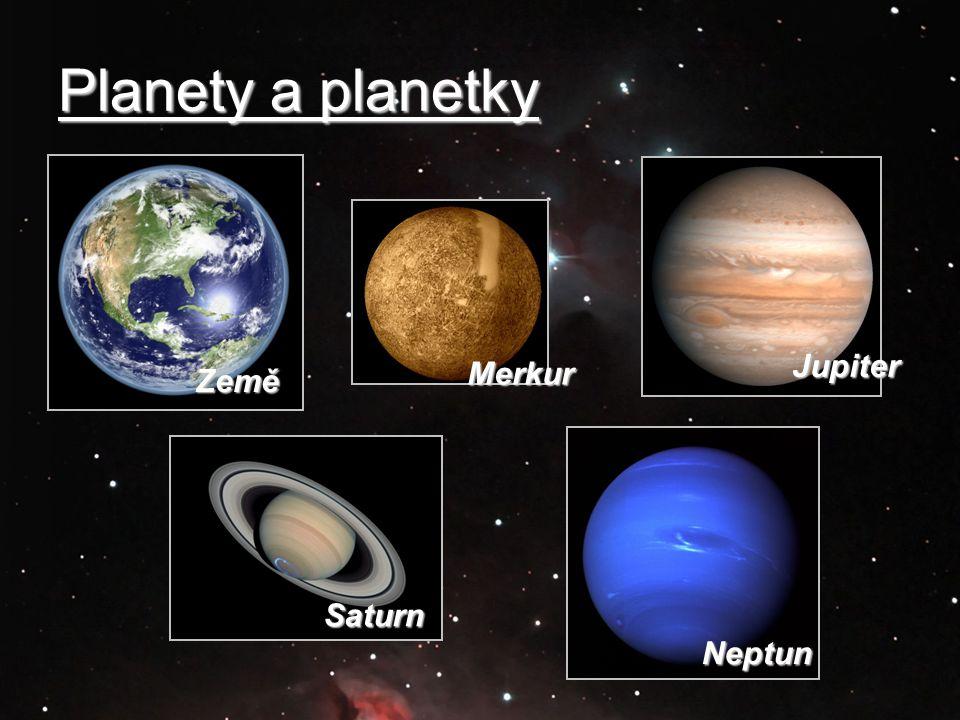 Planety a planetky Země Merkur Neptun Jupiter Saturn