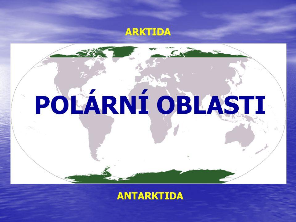 Polární oblast - je obecné označení pro region v blízkosti zeměpisného pólu planety - severní část ARKTIDA - jižní část ANTARKTIDA Klimatologická severní polární oblast (Červená čára spojuje místa s průměrnou červencovou teplotou 10 °C, modrá čára vyznačuje severní polární kruh
