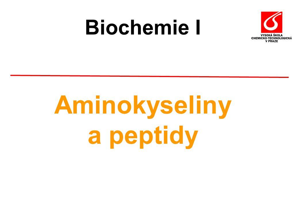 Biochemie I Aminokyseliny a peptidy