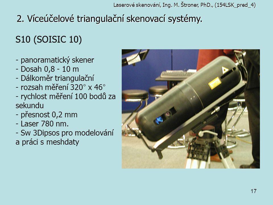 17 2. Víceúčelové triangulační skenovací systémy. Laserové skenování, Ing. M. Štroner, PhD., (154LSK_pred_4) S10 (SOISIC 10) - panoramatický skener -
