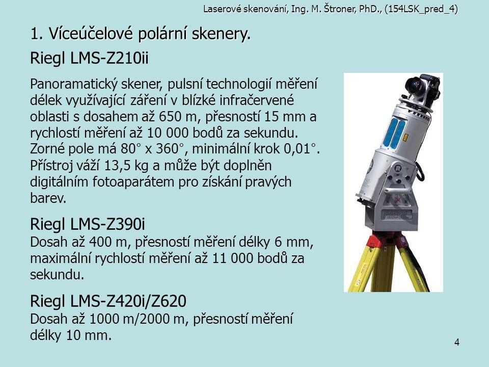 4 1. Víceúčelové polární skenery. Riegl LMS-Z210ii Panoramatický skener, pulsní technologií měření délek využívající záření v blízké infračervené obla