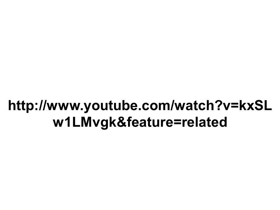 http://www.youtube.com/watch?v=kxSL w1LMvgk&feature=related