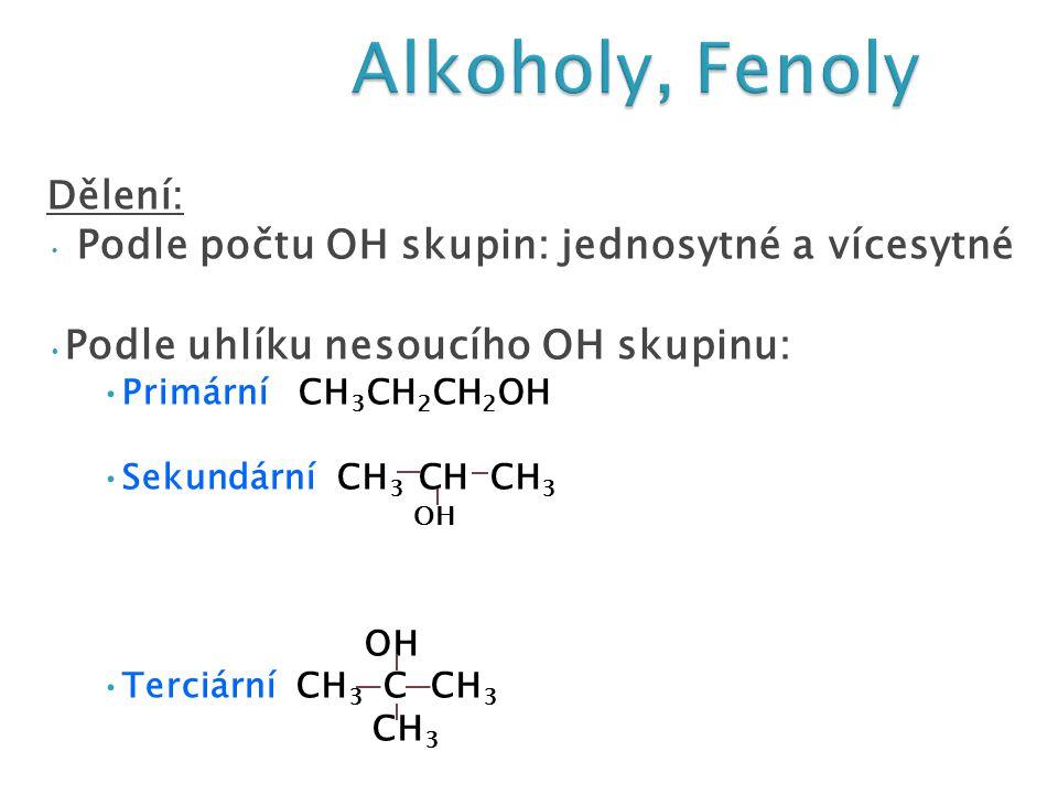 1) OH skupina je hlavní a)Systematické názvosloví - k názvu uhlovodíku přidáme koncovku –ol a příslušný lokant (případně –diol apod.) b)Aditivní princip (dvousložkové) - spojíme název uhlovodíkového zbytku + slovo alkohol