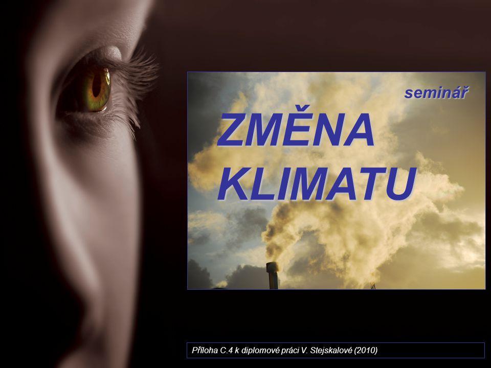 seminář seminář ZMĚNA KLIMATU Příloha C.4 k diplomové práci V. Stejskalové (2010)