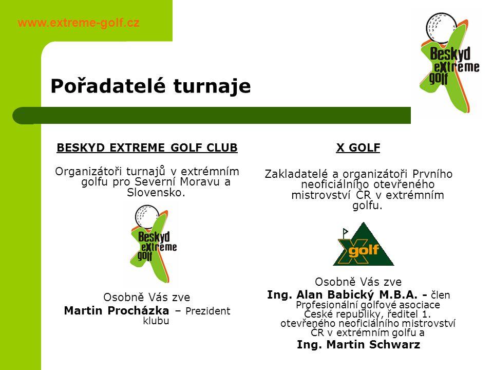 Pořadatelé turnaje BESKYD EXTREME GOLF CLUB Organizátoři turnajů v extrémním golfu pro Severní Moravu a Slovensko.